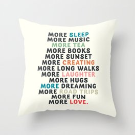 Good vibes quote, more sleep, dreaming, road trips, love, fun, happy life, lettering, laughter Throw Pillow