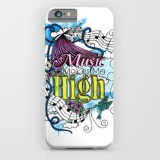 Music Makes Me High Slim Case iPhone 6s