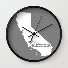 Home is California - state outline in gray Wall Clock