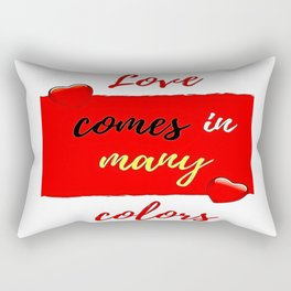 Love comes in many colors Rectangular Pillow