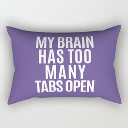 My Brain Has Too Many Tabs Open (Ultra Violet) Rectangular Pillow