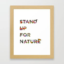 Stand Up For Nature Framed Art Print