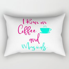 I Run on Coffee and Musicals Fun Quote Rectangular Pillow