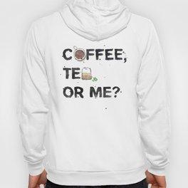 Favourite Things - Coffee, Tea, Or Me? Hoody