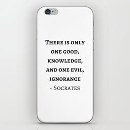 Greek Philosophy Quotes - Socrates  - There is only one good - knowledge iPhone Skin