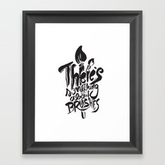 There's something about brushes Framed Art Print