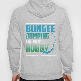 Bungee Jumping is My Hobby Hoody