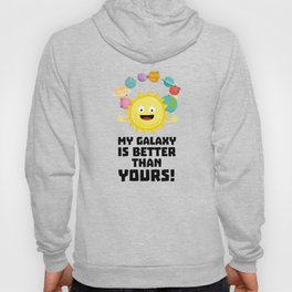 Galaxy Funny Saying T-Shirt for all Ages D5g2e Hoody