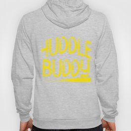 """""""Huddle Buddy"""" tee design for friends and family of yours!Makes a nice and perfect gift this holiday Hoody"""