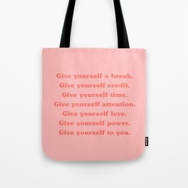 Give yourself... Tote Bag