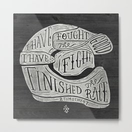 I have fought the good fight, I have finished the race.  Metal Print