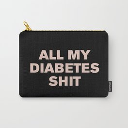 All My Diabetes Sh*t (Pink on Black) Carry-All Pouch