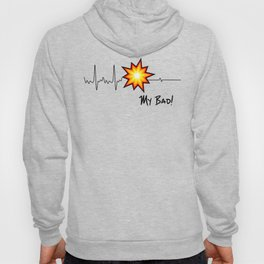 Pyrotechnician Heartbeat Funny Fireworks Gift My Bad Hoody