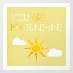 You Are My Sunshine; Art Print