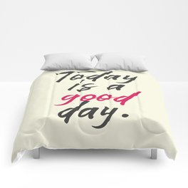 Today is a good day, positive vibes, thinking, happy life, smile, enjoy, sun, happiness, joy, free Comforters