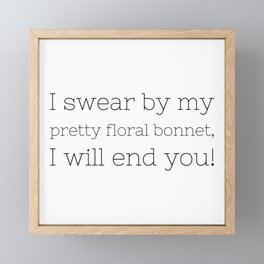 I will end you - Firefly - TV Show Collection Framed Mini Art Print