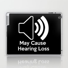 May Cause Hearing Loss Laptop & iPad Skin