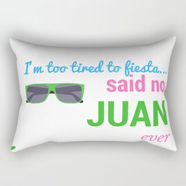 too tired to fiesta... Rectangular Pillow