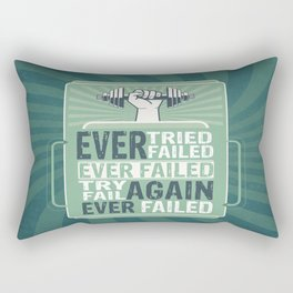 Ever Tried Ever Failed Try Again Inspirational Quote Rectangular Pillow