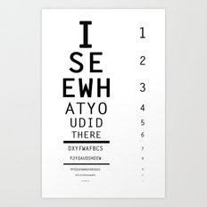 I See What You Did There Art Print