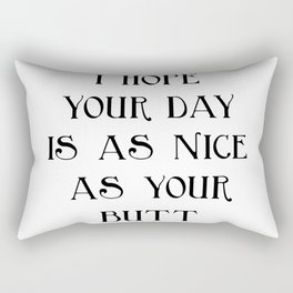 I hope your day is... Rectangular Pillow