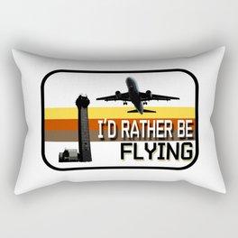 I'd Rather Be Flying Rectangular Pillow