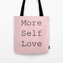 More Self Love Tote Bag