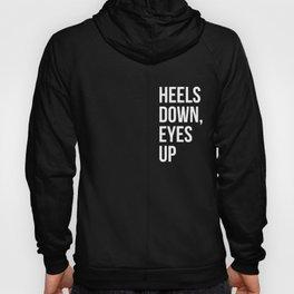 Heels Down, Eyes Up Hoody