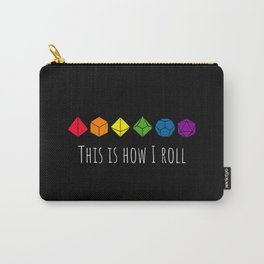 This is how I roll rainbow Carry-All Pouch