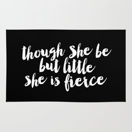 Though She Be But Little She is Fierce black-white modern typography quote poster canvas wall art Rug