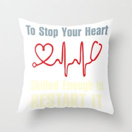 Cute Enough To Stop Heart Skilled Enough To Restart graphic Throw Pillow