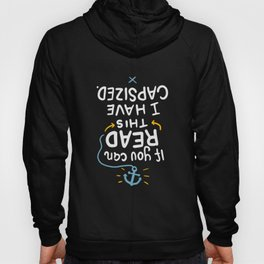 If You Can Read This I Have Capsized| Funny Boating Gift Hoody