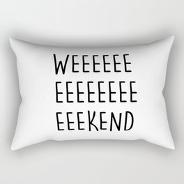 WEEEEEEEEEEEKEND Rectangular Pillow