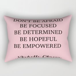 Don't be afraid BE FOCUSED BE DETERMINED BE HOPEFUL BE EMPOWERED Rectangular Pillow
