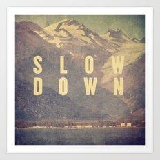 Slow Down Art Print