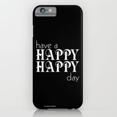 Have a happy happy day black iPhone 6s Slim Case