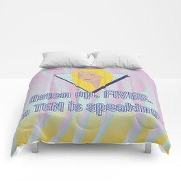listen up, FIVES. a TEN is speaking. Comforters