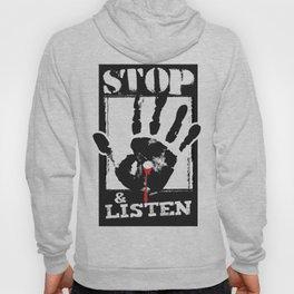 STOP & LISTEN Hoody