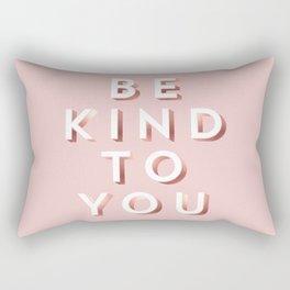 Be Kind To You. Rectangular Pillow