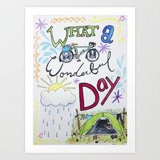 What a Wonderful Day Art Print
