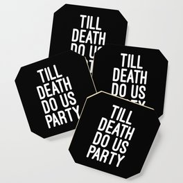 Till Death Do Us Party Music Quote Coaster