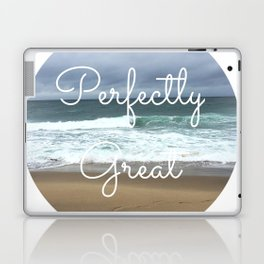 Perfectly Great Laptop & iPad Skin