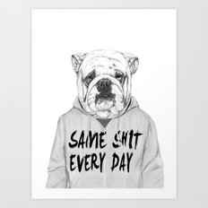 Same shit... Art Print