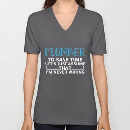 Plumber Quote   Never Wrong Steamfitter Pipefitter Unisex V-Neck