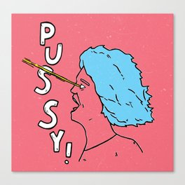 Pussy! Canvas Print