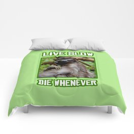 Live Slow Die Whenever Comforters