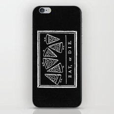 Eat, or Die (black) iPhone & iPod Skin