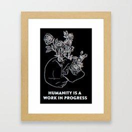 Humanity Is A Work In Progress Framed Art Print
