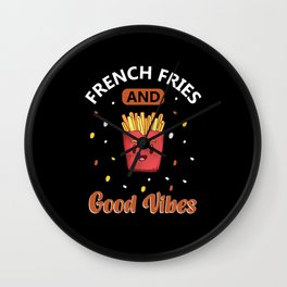 French Fries and Good Vibes Wall Clock