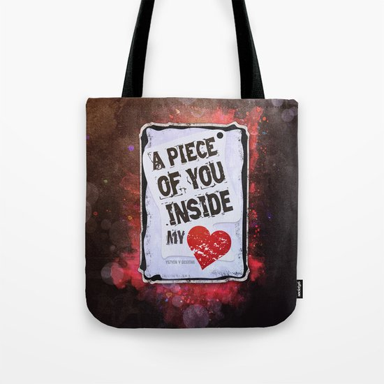 A piece of you inside my heart Tote Bag